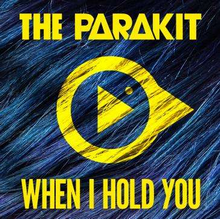 The Parakit feat Alden Jacob - When I Hold You