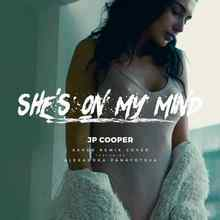 JP Cooper ft. Alexandra Panayotova - She's On My Mind (Extended Mix)