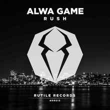 Alwa Game - Rush (Original Mix)