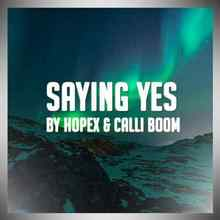 Hopex & Calli Boom - Saying Yes