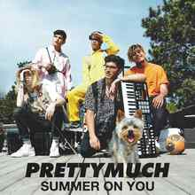 PRETTYMUCH - Summer On You