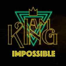 I Am King - Impossible (James Arthur Cover)