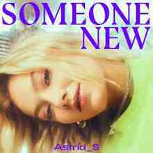 Astrid S - Someone New