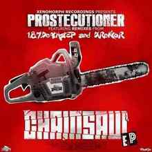 Prostecutioner - Chainsaw VIP