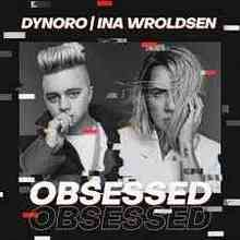 Dynoro & Ina Wroldsen - Obsessed