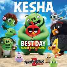 Kesha - Best Day (Angry Birds 2 Remix)