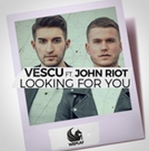 Vescu & John Riot - Looking For You