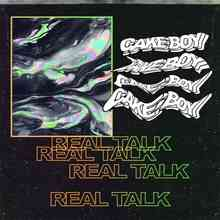 CAKEBOY - Real talk