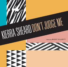Kierra Sheard & Missy Elliott - Don't Judge Me
