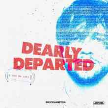 Brockhampton - Dearly Departed