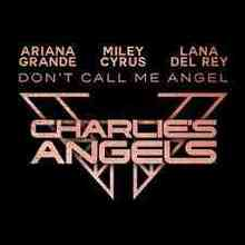Ariana Grande & Miley Cyrus ft. Lana Del Rey - Don't Call Me Angel