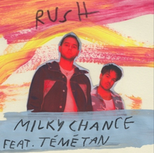 Milky Chance & Teme Tan - Rush