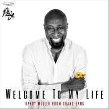 Randy Muller Boom Chang Bang - Welcome to My Life