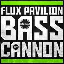 Flux Pavilion - Bass Cannon (Dubstep)