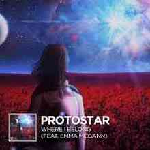 Protostar & Emma McGann - Where I Belong