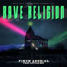 Finch Asozial & Little Big - Rave Religion
