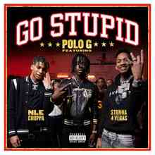 Polo G ft. Stunna 4 Vegas & NLE Choppa - Go Stupid