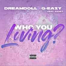 DreamDoll ft. G-Eazy & Rahky - Who You Loving
