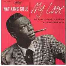 Nat King Cole - My Love