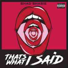 Bhad Bhabie - That's What I Said