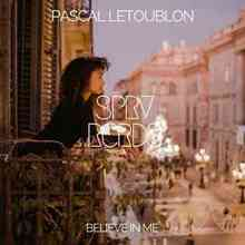 Pascal Letoublon - Believe In Me