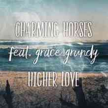 Charming Horses & Grace Grundy - Higher Love