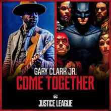 Gary Clark Jr & Junkie XL - Come Together