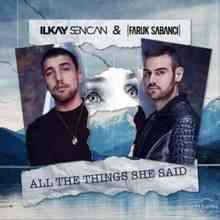 Ilkay Sencan & Faruk Sabanci - All The Things She Said