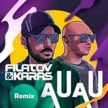 Filatov & Karas - Au Au (Official music Remix)