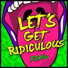 Redfoo - Let's Get Ridiculous
