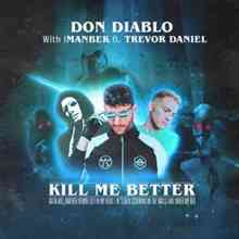 Don Diablo ft. Imanbek & Trevor Daniel - Kill Me Better